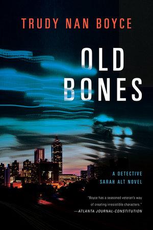 Old Bones by Trudy Nan Boyce