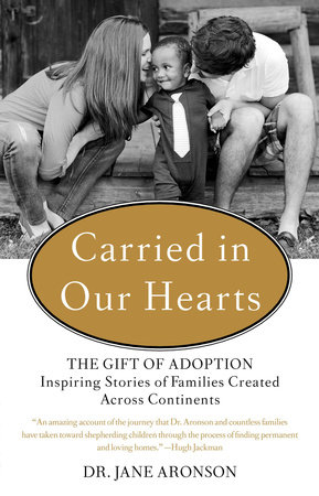 Carried in Our Hearts by Jane Aronson
