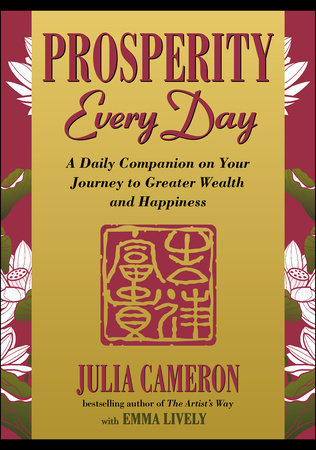 Prosperity Every Day by Julia Cameron and Emma Lively
