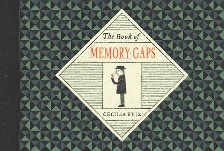 The Book of Memory Gaps by Cecilia Ruiz
