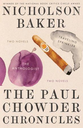 The Paul Chowder Chronicles by Nicholson Baker