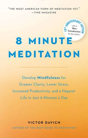 8 Minute Meditation Expanded by Victor Davich