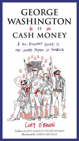 George Washington Is Cash Money by Cory O'Brien