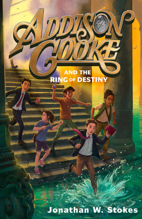 Addison Cooke and the Ring of Destiny by Jonathan W. Stokes