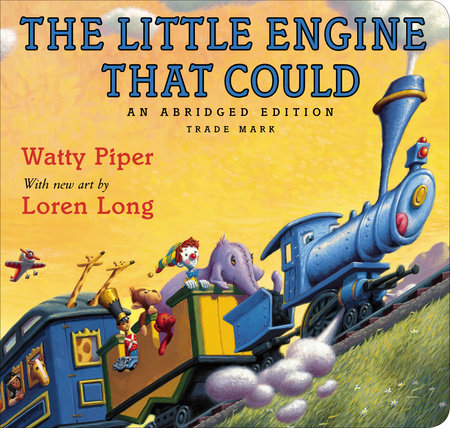The Little Engine That Could by Watty Piper; Illustrated by Loren Long