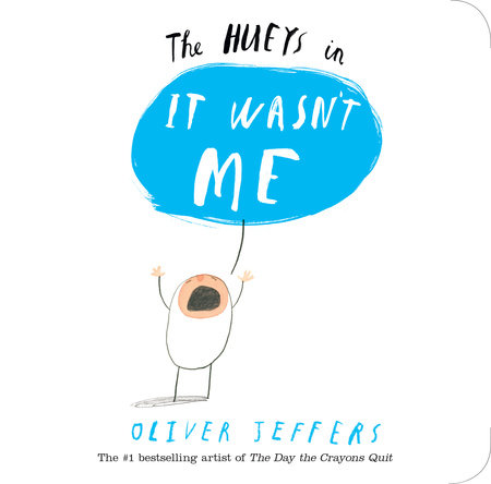 The Hueys in It Wasn't Me by Oliver Jeffers
