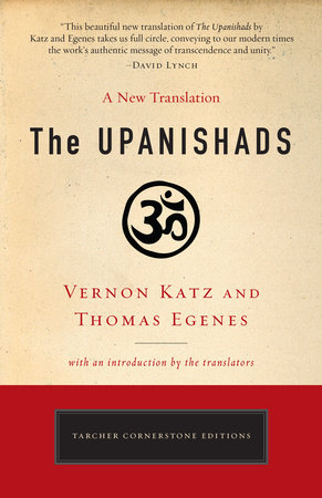 The Upanishads by Vernon Katz and Thomas Egenes