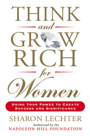 Think And Grow Rich For Women By Sharon Lechter Penguinrandomhouse