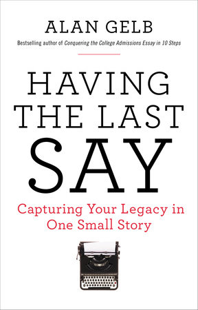 Having the Last Say by Alan Gelb