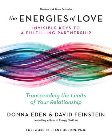The Energies of Love by Donna Eden and David Feinstein