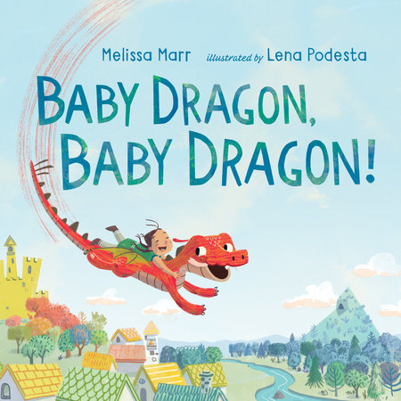 Baby Dragon, Baby Dragon! by Melissa Marr