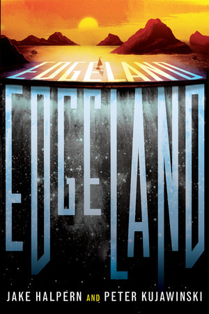 Edgeland by Jake Halpern and Peter Kujawinski