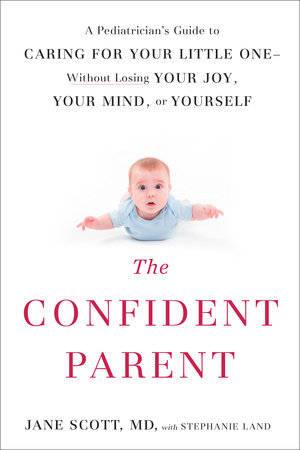 The Confident Parent by Jane Scott and Stephanie Land