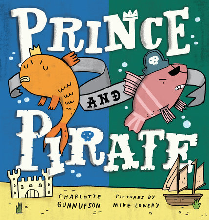 Prince and Pirate by Charlotte Gunnufson
