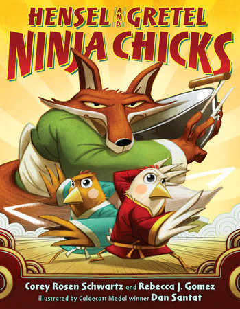 Hensel and Gretel: Ninja Chicks by Corey Rosen Schwartz and Rebecca J. Gomez