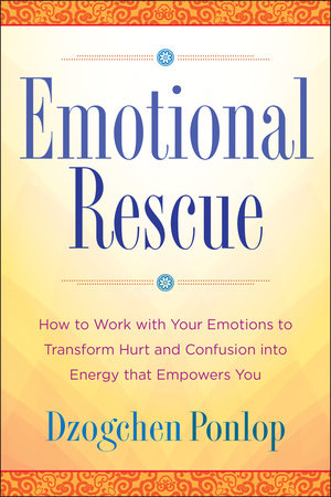 Emotional Rescue by Dzogchen Ponlop