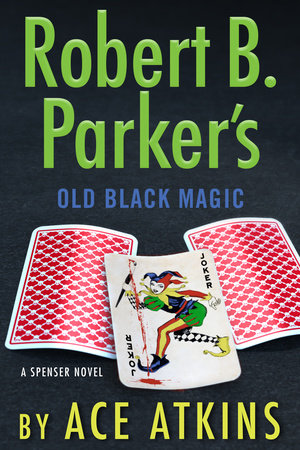 Robert B. Parker's Old Black Magic by Ace Atkins