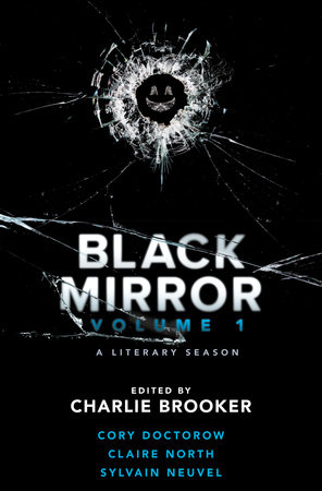 Black Mirror: Volume I by Cory Doctorow, Sylvain Neuvel and Claire North