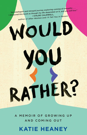 Would You Rather? by Katie Heaney