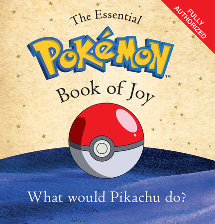 The Essential Pokémon Book of Joy by Pokémon