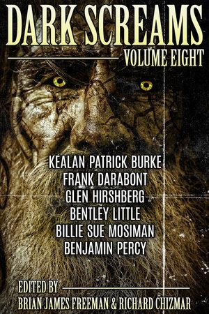 Dark Screams: Volume Eight by Kealan Patrick Burke, Frank Darabont and Bentley Little
