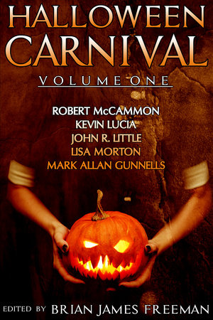 Halloween Carnival Volume 1 by Robert McCammon, Kevin Lucia, John R. Little and Lisa Morton