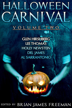 Halloween Carnival Volume 2 by Glen Hirshberg, Lee Thomas, Holly Newstein and Del James