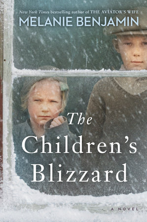 The Children's Blizzard by Melanie Benjamin: 9780399182280   PenguinRandomHouse.com: Books