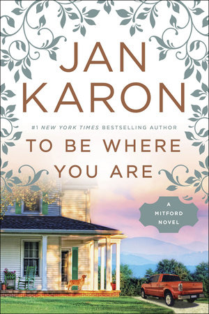 To Be Where You Are by Jan Karon