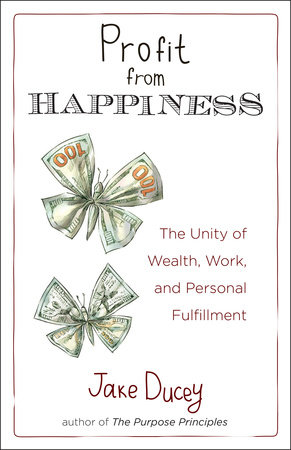 Profit from Happiness by Jake Ducey