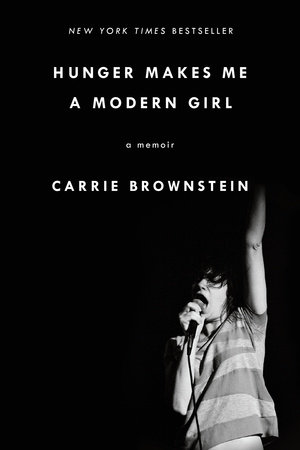 Hunger makes me a modern girl by carrie brownstein hunger makes me a modern girl by carrie brownstein solutioingenieria Images