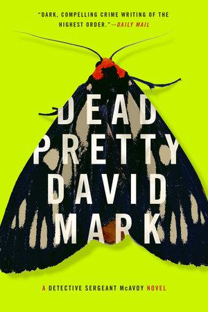 Dead Pretty by David Mark