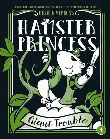 Hamster Princess: Giant Trouble by Ursula Vernon