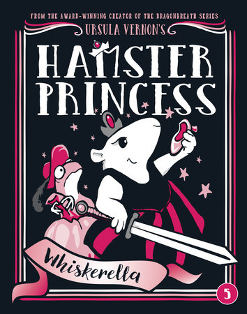 Hamster Princess: Whiskerella by Ursula Vernon