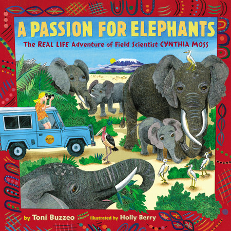 A Passion for Elephants by Toni Buzzeo