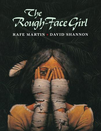 The Rough-Face Girl by Rafe Martin