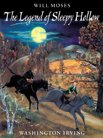 The Legend of Sleepy Hollow by Washington Irving and Will Moses