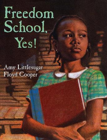 Freedom School, Yes! by Amy Littlesugar