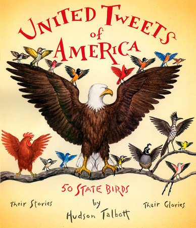 United Tweets of America by Hudson Talbott