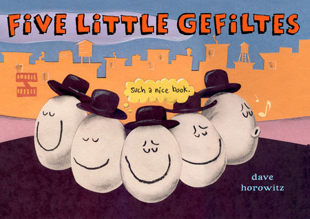 Five Little Gefiltes by Dave Horowitz