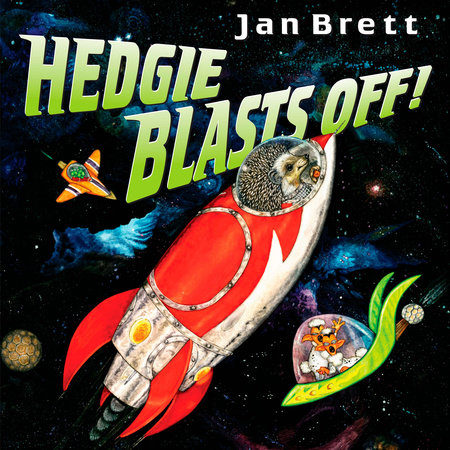 Hedgie Blasts Off! by Jan Brett