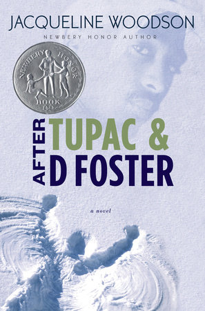 After Tupac & D Foster by Jacqueline Woodson