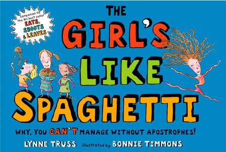 The Girl's Like Spaghetti by Lynne Truss