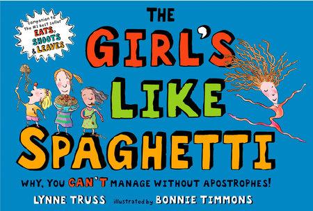 The Girl's Like Spaghetti