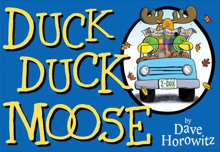 Duck, Duck, Moose