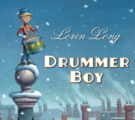 Drummer Boy by Loren Long