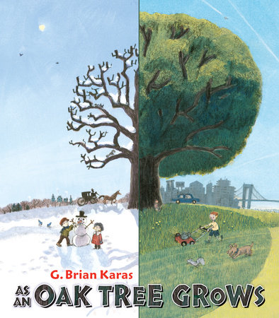 As an Oak Tree Grows by G. Brian Karas