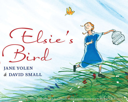 Elsie's Bird by Jane Yolen
