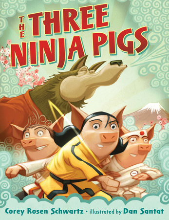 The Three Ninja Pigs by Corey Rosen Schwartz