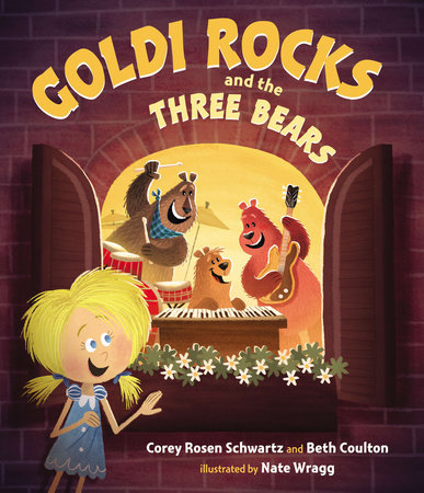 Goldi Rocks & the Three Bears by Corey Rosen Schwartz and Beth Coulton